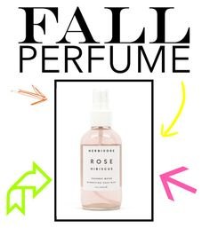 """My Fall Perfume"" by koolkatefashions ❤ liked on Polyvore featuring beauty and Herbivore"