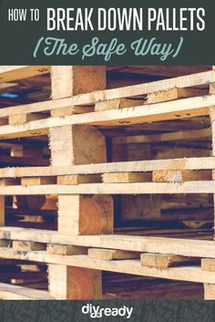 How to Take Pallets Apart the Safe Way | Pallet Projects, check it out at http://diyready.com/how-to-take-pallets-apart-the-safe-way-pallet-projects/