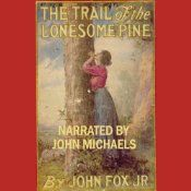 The Trail of the Lonesome Pine | [John Fox]