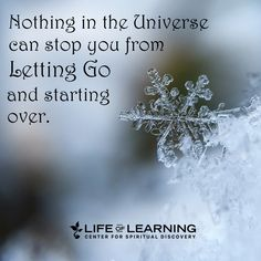 """Nothing in the Universe can stop you from letting go and starting over."" ~ Guy Finley #guyfinley #lettinggo #sacredsunday #inspirational #quotes"