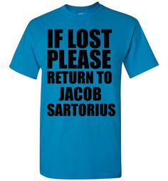 If Lost Please Return to Jacob Sartorius Shirt by Tshirt Unicorn Each shirt is made to order using digital printing in the USA. Allow 3-5 days to print the order and get it shipped. This comfy tee has