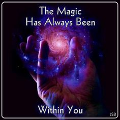 Seek within you to find the magic ... just imagine that!