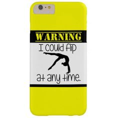 Gymnastics I Could Flip At Anytime iPhone 6 Case