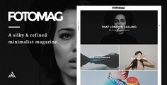 Fotomag - A Silky Minimalist Blogging Magazine WordPress Theme For Visual Storytelling Fotomag is a silky-smooth and minimalist photography blog magazine for WordPress. Fotomag is anti-bloatware and only follows WordPress and general best coding standards to ensure Fotomag will probably be the easiest blogging WordPress theme you will ever set up and enjoy – all the options are completely controlled via WordPress' customizer.