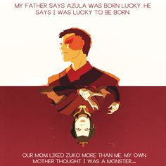 Zuko and Azula. That horrible moment when you realize that those two could have been best friends and amazing siblings if there father and mother had treated them the same.
