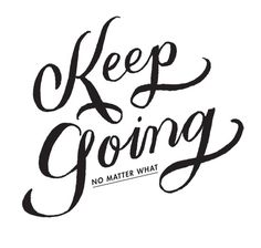 Keep going no matter what / {do you know the source?}