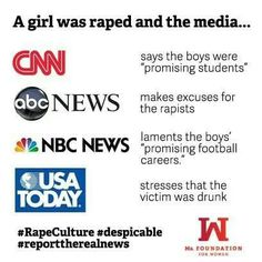 """A girl was raped and the media.. CNN says the boys are """"promising students,"""" abc NEWS makes excuses for the rapists, NBC news laments the boys """"promising football careers,"""" and USA Today stresses that the victim was drunk. Rape culture SUCKS!!! #feminism #feminist"""