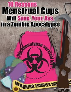 The last thing you need to worry about in the hell-scape that is a zombie apocalypse is your period. With reusable menstrual products you might just survive.
