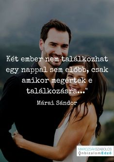 Márai Sándor Picture Quotes, Love Quotes, Motivational Quotes, Inspirational Quotes, Thoughts And Feelings, Positive Affirmations, Wallpaper Quotes, Couple Goals, Favorite Quotes