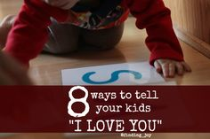 """8 Real Life Ways to Tell Your Kids """"I Love You""""  @finding_joy"""