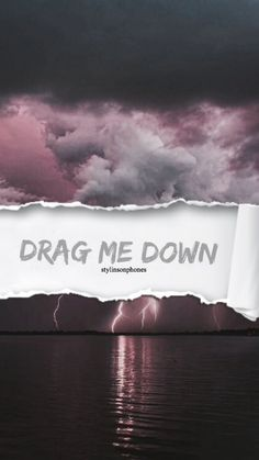 Drag Me Down | @stylinsonphones