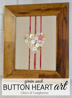 Quick, easy and inexpensive grain sack button heart art for Valentine's day.