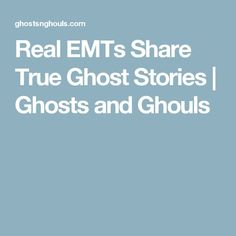 Real EMTs Share True Ghost Stories | Ghosts and Ghouls