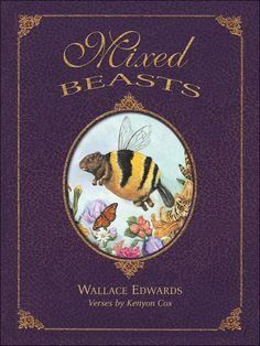 """""""Mixed Beasts"""",  Kenyon Cox (illustrated by Wallace Edwards) 2013"""