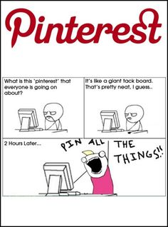 All of us when we 1st joined Pinterest.... Haha! <3 Hi, my name is Donna Reeder & I'm addicted to Pinterest!!! :D