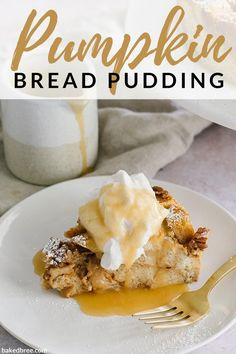 Pumpkin Pecan Bread Pudding - How to make Pumpkin Bread Pudding. Ginger, pumpkin, nutmeg, and cinnamon custard soaked into baguette. Topped with whipped cream and salted caramel. #pumpkinbreadpudding #pumpkinbreadpuddingrecipe #pumpkinbreadpuddingeasy #pumpkinbreadpuddingwithcaramelsauce #pumpkinbreadpuddingrecipeeasy