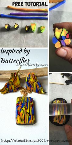 FREE TUTORIAL by Mihaela Georgescu http://michellemaya2005.wordpress.com/ Inspired by Butterflies Materials and tools used: scrap clay (petal logs made with yellow, orange, green, black polymer clay and the center log for the previous cane – made with red and black polymer clay), blue polymer clay, yellow and orange polymer clay, violet polymer clay, red polymer clay, a pasta machine, a roller, a blade, a toothpick, varnish.