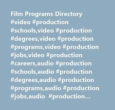 Film Programs Directory #video #production #schools,video #production #degrees,video #production #programs,video #production #jobs,video #production #careers,audio #production #schools,audio #production #degrees,audio #production #programs,audio #production #jobs,audio #production #careers,visual #effects #schools,visual #effects #degrees,visual #effects #programs,visual #effects #jobs,visual #effects #careers,film #schools,film #degrees,film #programs,film #jobs,film #careers,top #films…