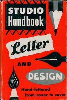 "Welo's ""Studio Handbook: Letter and Design. Hand-lettered from cover to cover, built on experience to fill all needs in the field of commercial art for advertising"". Revised edition, 1960, original 1927"