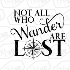 Not All Who Wander Are Lost Svg File // Cricut File // Cut