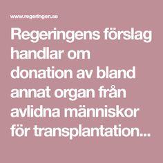 Regeringens förslag handlar om donation av bland annat organ från avlidna människor för transplantation. Förslagen gäller insatser före och efter... Skull, Skulls