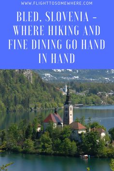 Lake Bled in Slovenia is insanely picturesque and offers plenty of opportunities for lovers of outdoorsy activities, be hiking, cycling or rowing, but at the same time you can find incredible fine dining restaurants here.