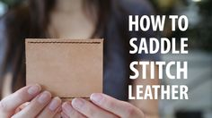 Check out the instructable: http://www.instructables.com/id/How-to-saddle-stitch-leather/ In this instructable, I'll go over the very basics of hand sewing l...
