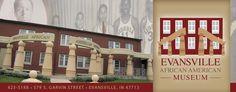 Evansville African American Museum  Evansville, IN