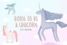 Born to be a unicorn. Illustrations from DesignBundles.net