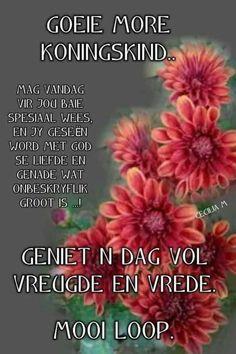 Good Morning Messages, Good Morning Greetings, Good Morning Wishes, Good Morning Quotes, Boundaries Quotes, Lekker Dag, Afrikaanse Quotes, Goeie Nag, Goeie More