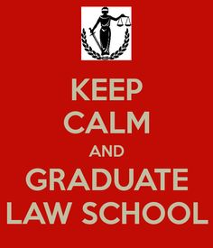'KEEP CALM AND GRADUATE LAW SCHOOL' Poster