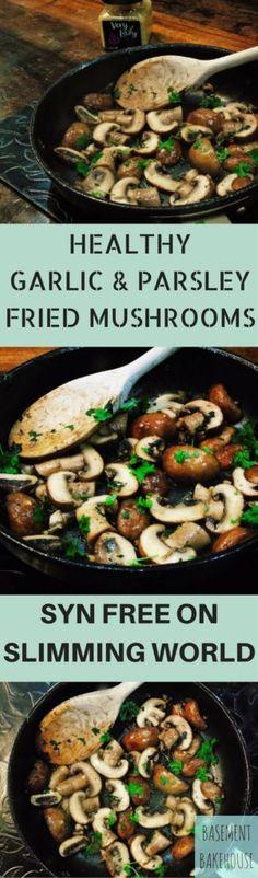 HEALTHY GARLIC & PARSLEY FRIED MUSHROOMS (syn free)  Syn - Free - Garlic - Parsley - Fried - Mushrooms - Slimming - World - Side - Dish - Speed Food