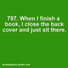 The pleasure of reading a good book, and the sadness of finishing one