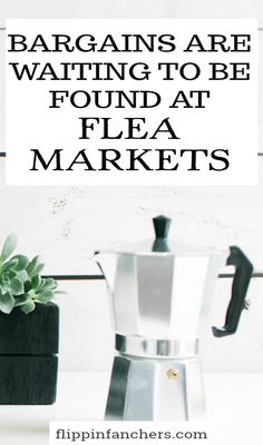 Bargains are waiting to be found at Flea Markets. Find out how you can save too!!