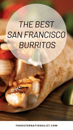 Find The Best Burrito In San Francisco Mexican Food San Francisco, Greasy Spoon Recipes, Best Burrito, Weekend In San Francisco, Mexican Food Recipes, Ethnic Recipes, Best Comfort Food, Football Food, International Recipes