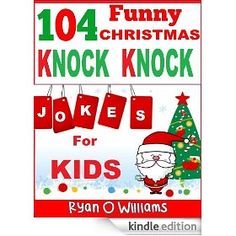 104 Funny Christmas Knock Knock Jokes For Kids (Best Knock Knock Jokes)  (Series