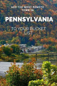 Here's Why You Need To Visit The Most Remote Town In Pennsylvania