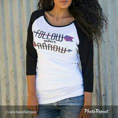 Follow you arrow by Original Cowgirl Clothing Company!!!!  www.ranchandfamous.com