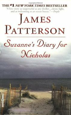 Suzanne's Diary for Nicholas, by James Patterson. Another of Alex's favorites. A woman finds the man of her dreams, but one days he disappears, leaving behind only another woman's diary. We have copies at both libraries.