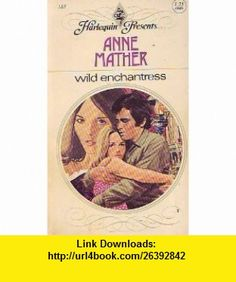 Wild Enchantress (Harlequin Presents. . ., #185) Anne Mather ,   ,  , ASIN: B000F6Q3QY , tutorials , pdf , ebook , torrent , downloads , rapidshare , filesonic , hotfile , megaupload , fileserve