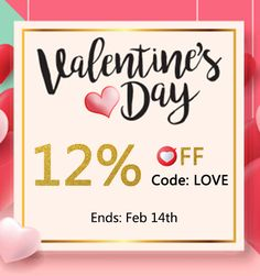 "Valentine's Day is coming! What presents do you want for yourself, your girlfriend or your wife? Use code ""Love"" to get 12% off for all products on our website."