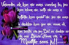 Afrikaanse Quotes, Goeie Nag, Goeie More, Positive Thoughts, Wisdom, Positivity, Friendship, Cards, Maps