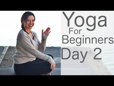 Yoga For Beginners 30 Day Challenge Day 1 With Lesley Fightmaster - YouTube