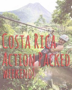 Costa Rica: Action Packed weekend! itinerary, details, mom and daughter trip, adventure, travel