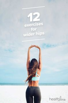 How to Get Wider Hips: 12 Exercises