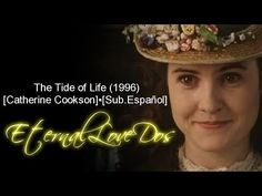 The Tide of Life (1996) [Catherine Cookson]▪[Sub.Еspañol] - YouTube