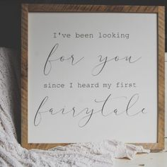 I've been looking for you since I heard my first fairytale Barn Wood Signs, Gift Quotes, Fairytale, Wedding Gifts, Hand Painted, Future, Crafts, House, Fairy Tail