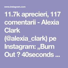 "11.7k aprecieri, 117 comentarii - Alexia Clark (@alexia_clark) pe Instagram: ""Burn Out 🍑 40seconds on 20seconds rest 3-5 rounds #alexiaclark #queenofworkouts #queenteam…"""