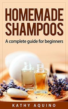 Homemade Shampoos: A Complete Guide For Beginners (Homemade Cosmetics Book 1) by Kathy Aquino, http://www.amazon.com/dp/B00OV4FU1K/ref=cm_sw_r_pi_dp_VLotub02DT32P