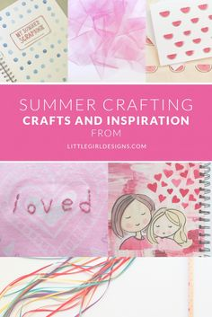 Summer Crafts Finale on Little Girl Designs - all of the super easy (weekend-friendly) crafts we worked on this summer as well as several more just-for-fun projects you'll love! @ littlegirldesigns.com